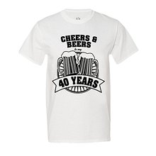 """Cheers And Beers To My 40 Years"" T-Shirt"