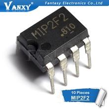 10 шт. MIP2F2 DIP-7 DIP lcd p