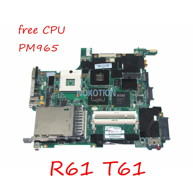 NOKOTION 44C3933 Main board For Lenovo Thinkpad R61 T61 Laptop Motherboard 965PM DDR2 Quadro NVS 140M Video Card Free CPU nokotion fru 63y1878 48 4cu06 031 laptop motherboard for lenovo thinkpad t510 qm57 quadro nvs 3100m board mainboard