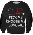 Grey's Anatomy quote Sweatshirt PICK ME CHOOSE ME LOVE ME LETTER Crewneck Casual Outfits Jumper Jersey  Tops Men Tees
