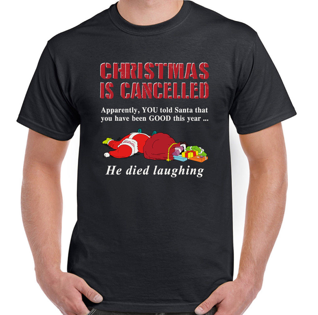 CHRISTMAS IS CANCELLED Mens Funny Father Xmas T-Shirt Secret Santa Gift Present 2018 New Short Sleeve Men T Shirt