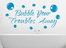 Bubble your troubles away, Quotes Wall Decals Bathroom Decor Waterproof  Wallpaper Vinyls Wall Art bathroom wall tile stickers цена