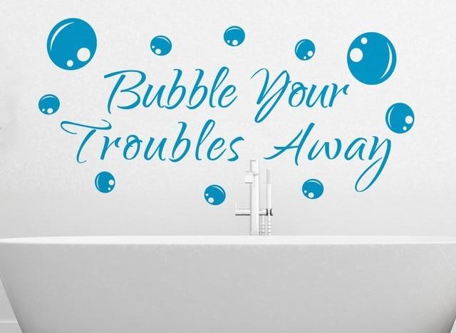 Genial Bubble Your Troubles Away, Quotes Wall Decals Bathroom Decor Waterproof  Wallpaper Vinyls Wall Art Bathroom