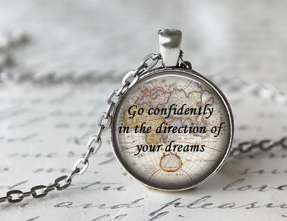 Go Confidently In The Direction Of Your Dreams Quote Necklace