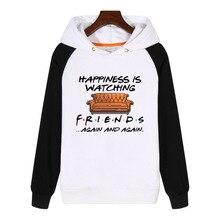 happiness is watching tv shows friends Hoodies fashion men women Sweatshirts winter Streetwear Thick Fleece Sportswear GA528 happiness is