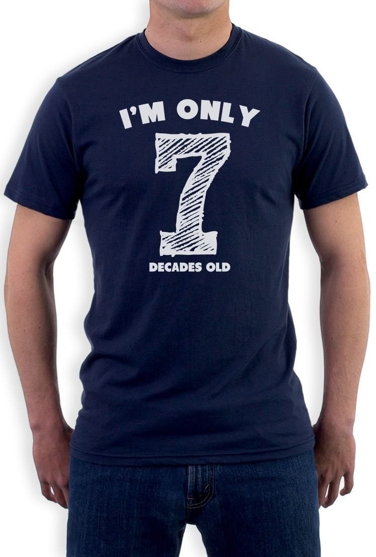 Im Only 7 Decades Old