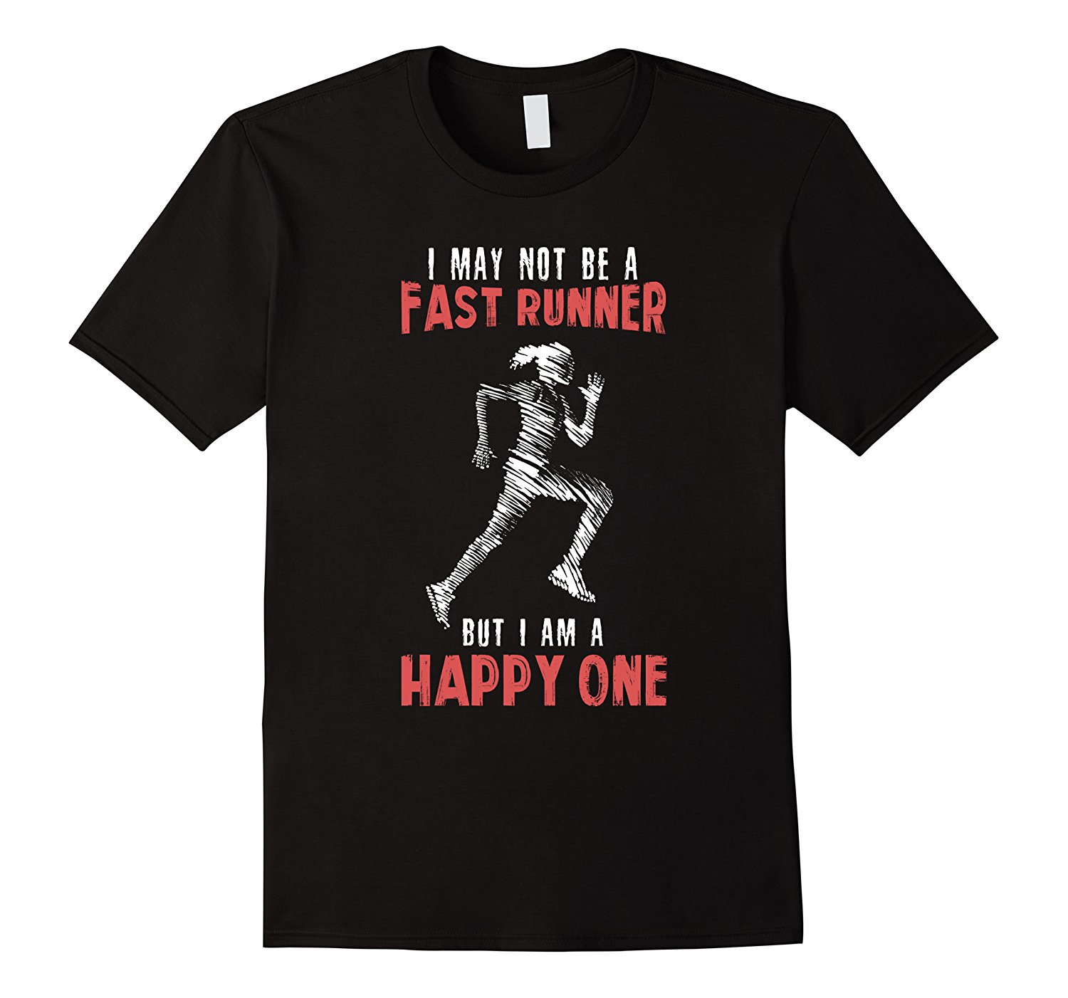 Lifestyle Motivation Tshirt May not be fast runner but happy