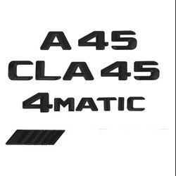 1pcs 3D ABS Matt Black ABS CLA 45 Car Trunk Rear Letters Badge Emblem Logo Sticker for Mercedes Benz AMG Emblem Class 4MATIC