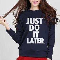 just do it later printing letter sweatshirts brand fashion new style 2016 autumn women hoddies.jpg 250x250
