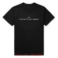 Новый летний Стиль нет я не исправлю вашу футболка с компьютером Забавный Милый программист подарок футболка мужская короткий рукав футбол...