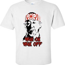 b04ee8466 WAX ON WAX OFF inspired by Karate Kid movie Mr Miyagi T-Shirt(China