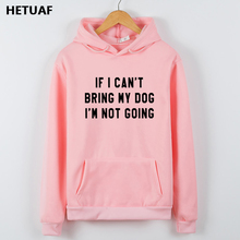 HETUAF  Hoodies For Women If I Can't Bring My Dog I'm Not Going
