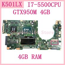 K501LX mainboard for ASUS K501LN K501LB A501L K501L V505L mainboard I7-5500U 4G RAM GTX950M 4GB Notebook motherboard 100%Test OK