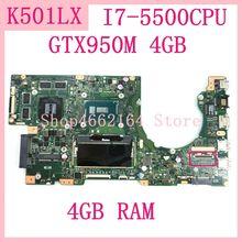K501LX placa madre para Asus K501LN K501LB A501L K501L V505L placa base I7 5500U 4G RAM GTX950M 4GB portátil placa base 100% prueba OK