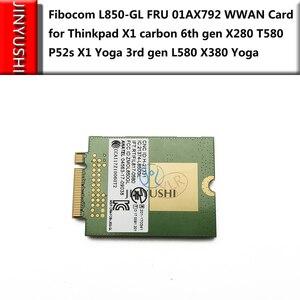 Image 2 - Fibocom L850 GL FRU 01AX792 01AX786 WWAN for Thinkpad X1 carbon 6th/7th gen X280 T580 P52s P53 X1 Yoga 3rd gen  L580 X380 Yoga