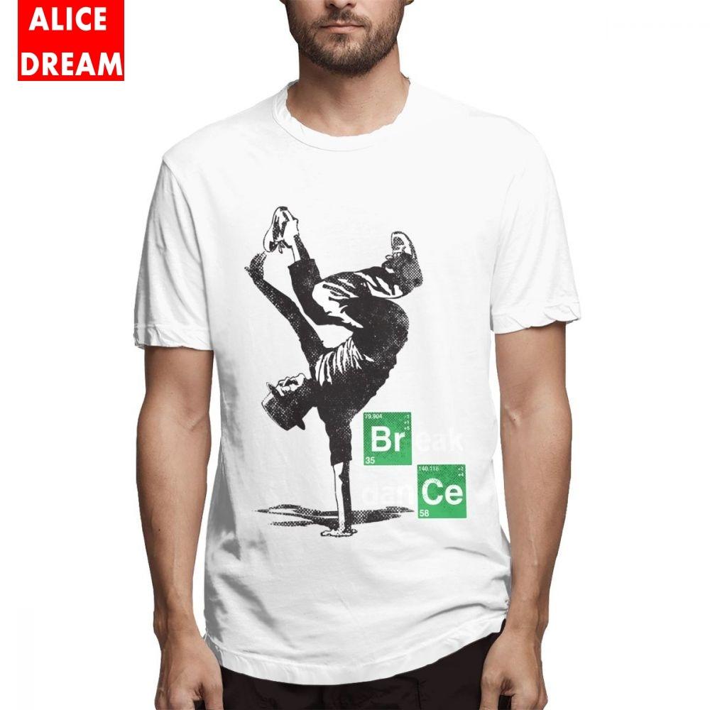 T shirt Street Dancer Breaking Bad Tee 2019 New Arrival Shirt 100% Cotton Alicedream T-shirt