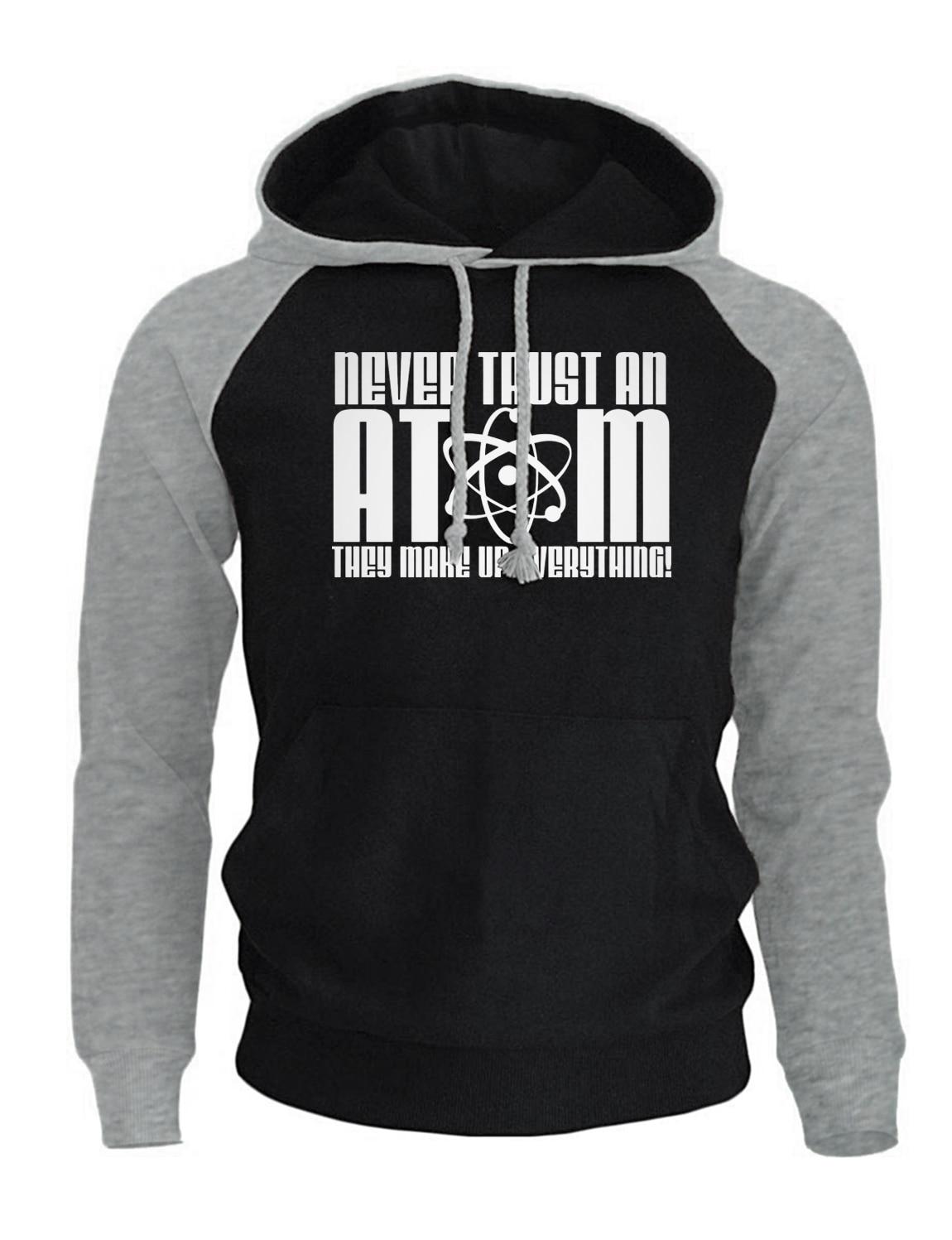 NEVER TRUST AN ATOM Funny Print Hoodies 2018 Autumn Winter Raglan Sweatshirts Casual Men's Sportsuit Harajuku Hoody Men Brand