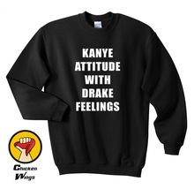 Kanye attitude with Drake feelings - And unisex kiss me Unisex Top Crewneck Sweatshirt More Colors XS 2XL