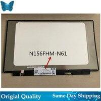 Original FHD laptop matrix NV156FHM N61 BOE FHD IPS Screen NV156FHM N61 N156HCE EBA LTN156HL01/02