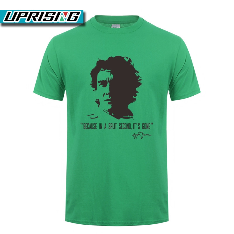 uprising-fashion-summer-f1-ayrton-font-b-senna-b-font-t-shirt-men-cotton-short-sleeve-because-in-a-split-second-it's-gone-t-shirts-tee