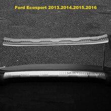 Placa de Proteção traseira Para Ford Ecosport 2013.2014.2015.2016.2017 Bumper Protetor Tampa do Aço Inoxidável do peitoril Da Porta Scuff Guarnição Da Cauda