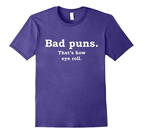 Bad Puns Thats How Eye Roll Funny Joke T-Shirt Short Sleeve Casual Printed Tee Size S-3Xl Men T Shirt Great Quality Funny