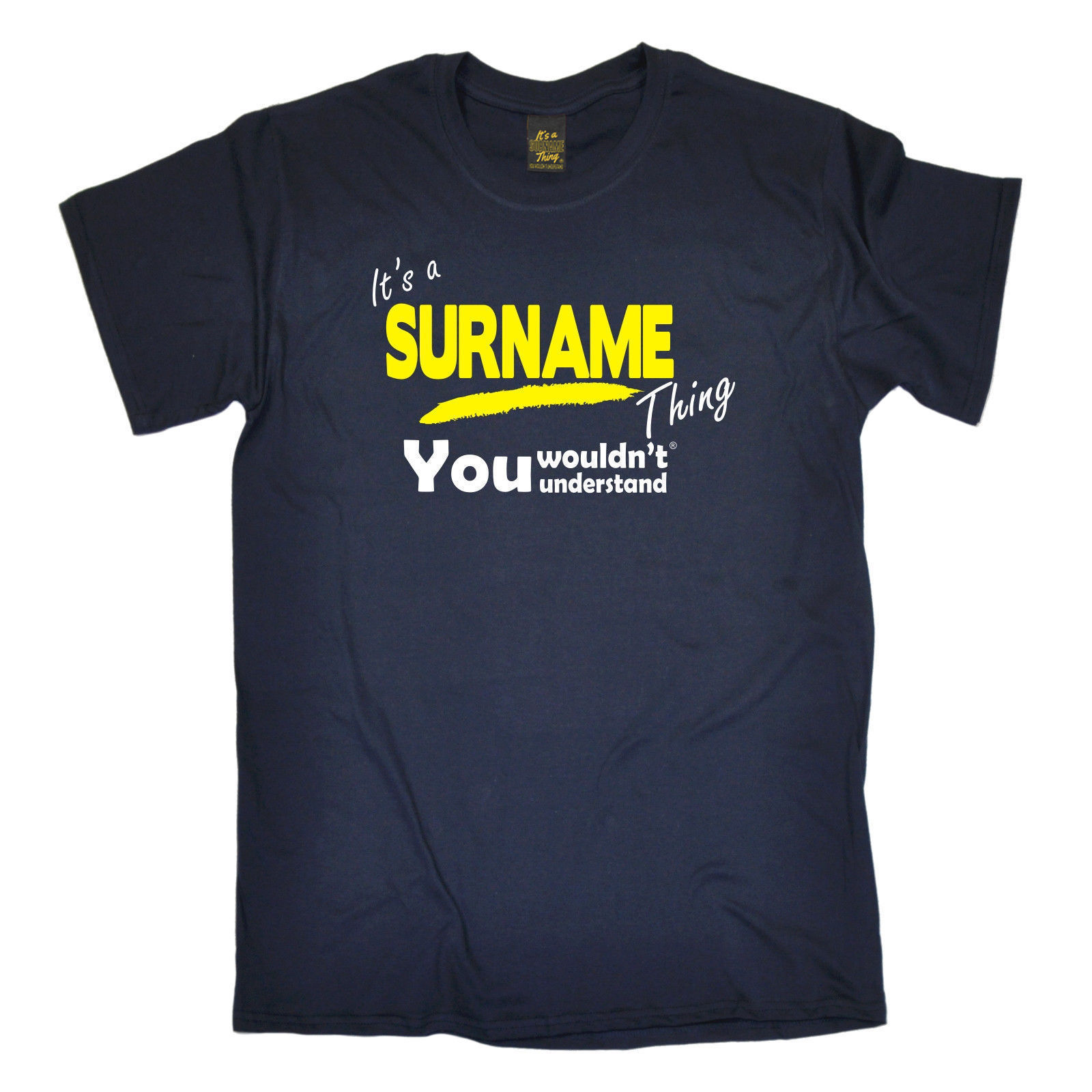 Its A Surname Thing T-SHIRT Husband Grandad Dad Uncle Fathers Day Birthday Gift Summer Tops Tees T Shirt Top Tee Base Shirt