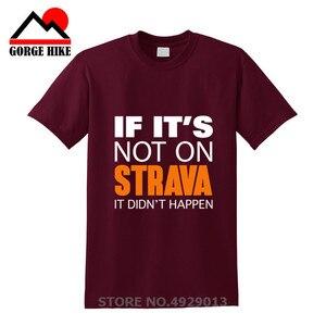 Lustige Wenn es der nicht auf strava es nicht geschehen T shirts männer Aerobic Radfahren T-shirt Mountain Biker t-shirt MTB Fahrrad t-shirt