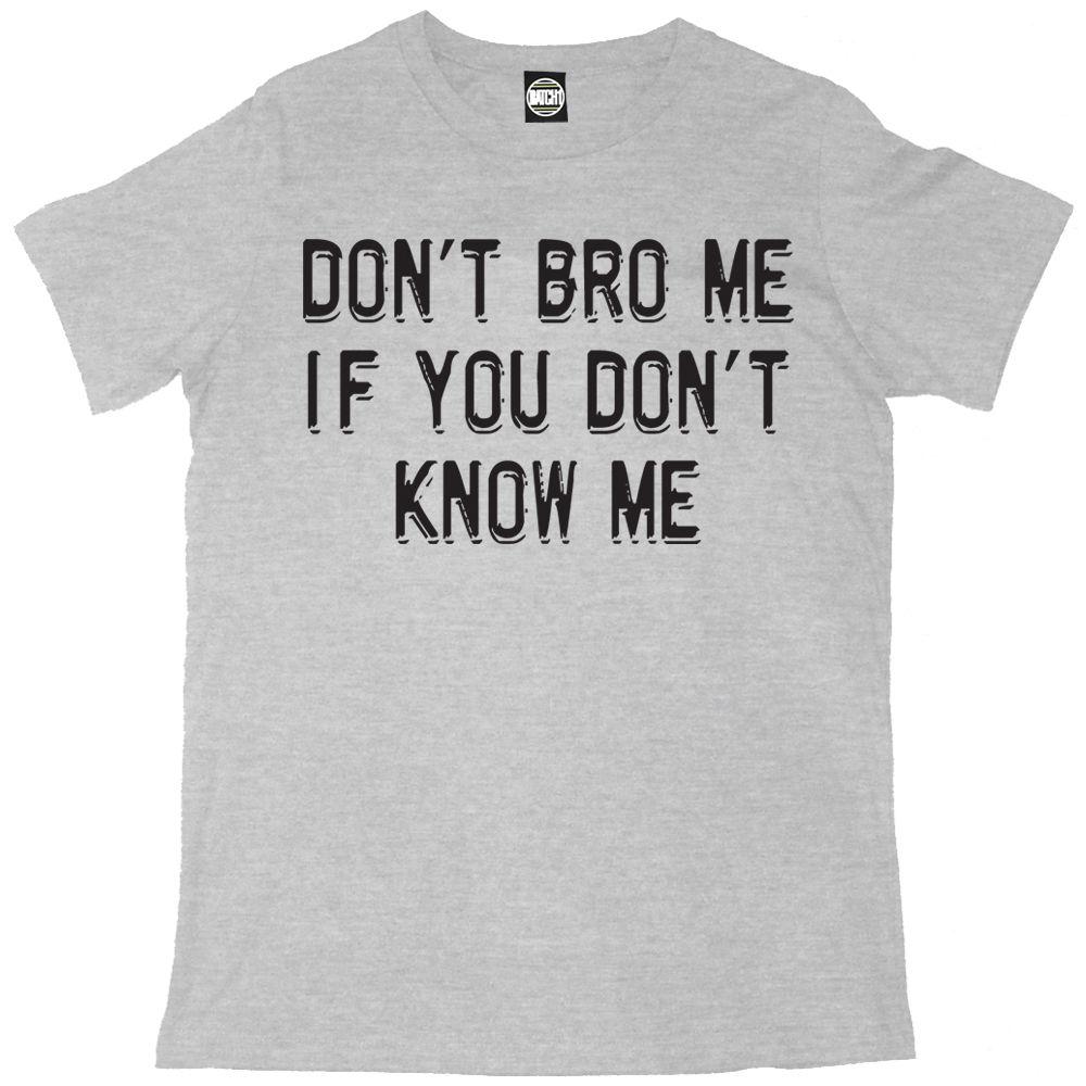 NÃO ME BRO SE VOCÊ NÃO ME CONHECE MENS FUN NOVIDADE IMPRESSO T-SHIRT Novas Camisetas Engraçadas Tops T Novo unisex Engraçado Tops
