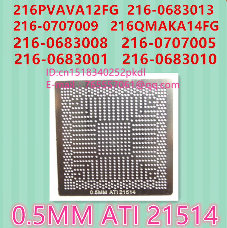 Template: 0.5MM ATI 21514 216PVAVA12FG 216-0683013 216-0707009 216QMAKA14FG 216-0683008 216-0707005 216-0683001 216-0683010 direct heating 216 0707005 216 0707009 216 0683008 216 0683013 216 0683010 216 0683001 216pvava12fg 216qmaka14fg stencil