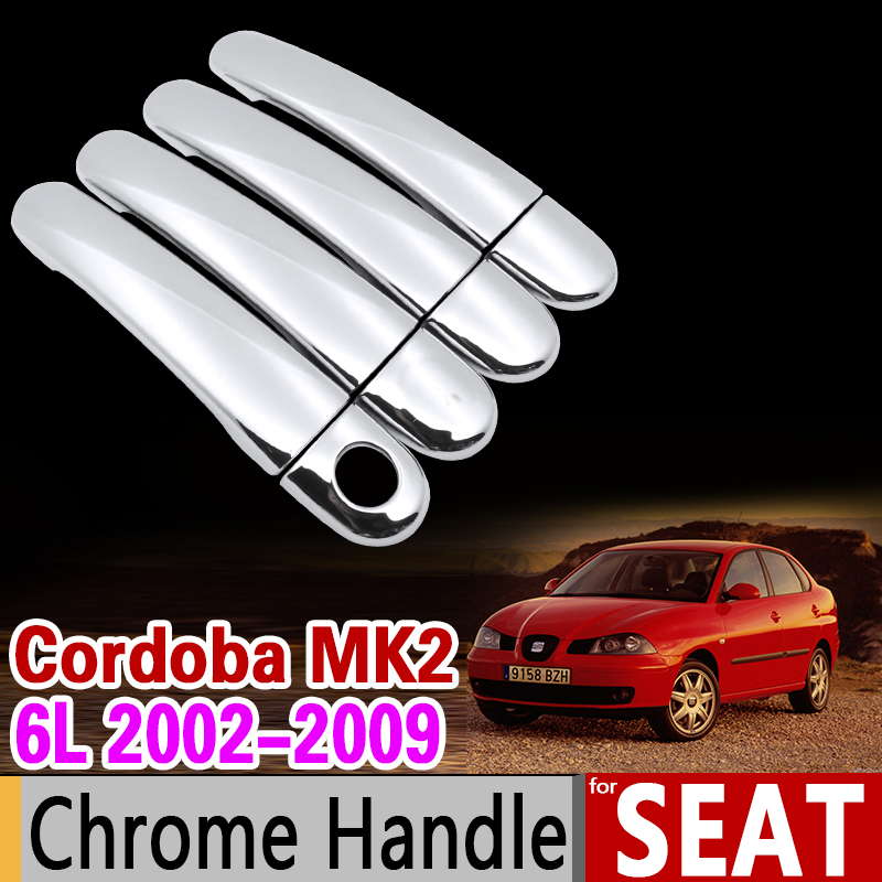 for Seat Cordoba 2002 - 2009 6L MK2 Chrome Handle Cover Trim Set 2003 2004 2005 2006 2007 2008 Accessories Sticker Car Styling for toyota isis platana 2004 2015 chrome handle cover trim set 2005 2006 2007 2008 2010 2012 2013 2014 accessories car styling