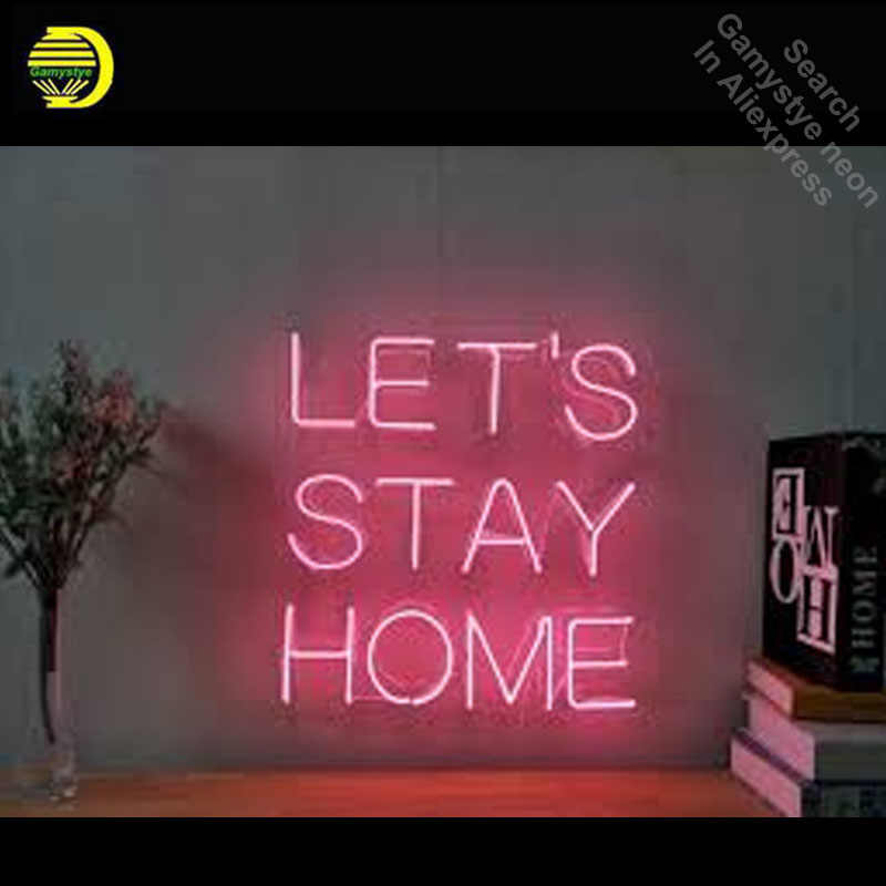 Detail Feedback Questions about Let s Stay Home Neon Sign Decorate GLASS  Tube Bedroom display Handcraft home Restaurant Light Signs lamp  personalized neon ... f8a095ff4fd93