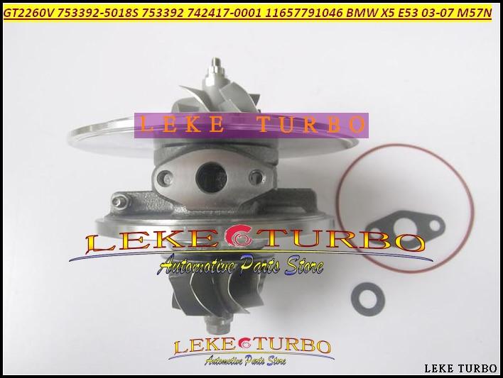 Turbo cartridge core chra GT2260V 753392 742417 11657791046 11657791044Turbocharger for BMW X5 3.0D E53 M57N E53 3.0L 218HP 03- turbo cartridge chra core gt1752s 733952 733952 5001s 733952 0001 28200 4a101 28201 4a101 for kia sorento d4cb 2 5l crdi