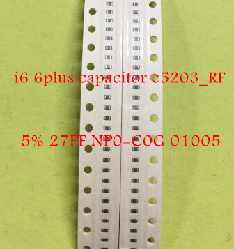 10pcs/lot for iPhone 6 6G 6plus 6+ capacitor C5203_RF: 5% 27PF NP0-C0G <font><b>01005</b></font> image