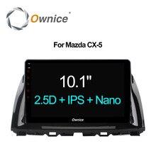 """Ownice C500 + HD 10.1 """"8 core 2 г Встроенная память Android 6.0 автомобиль Радио GPS DVD для Mazda CX-5 2012 2013 2014 2015 Поддержка 4 г сети LTE dab +"""
