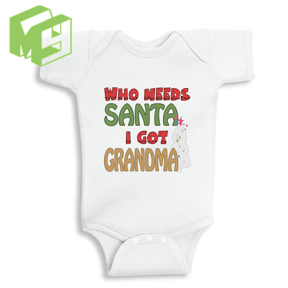 Who needs Santa I got Grandma baby Christmas Gift White Onesie for 0 ...