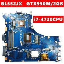 GL552JX Motherboard REV2.0 GTX950M/2G I7-4720CPU For ASUS FX-plus ZX50J ZX50JX GL552J GL552JX Laptop Mainboard 100% Tested все цены