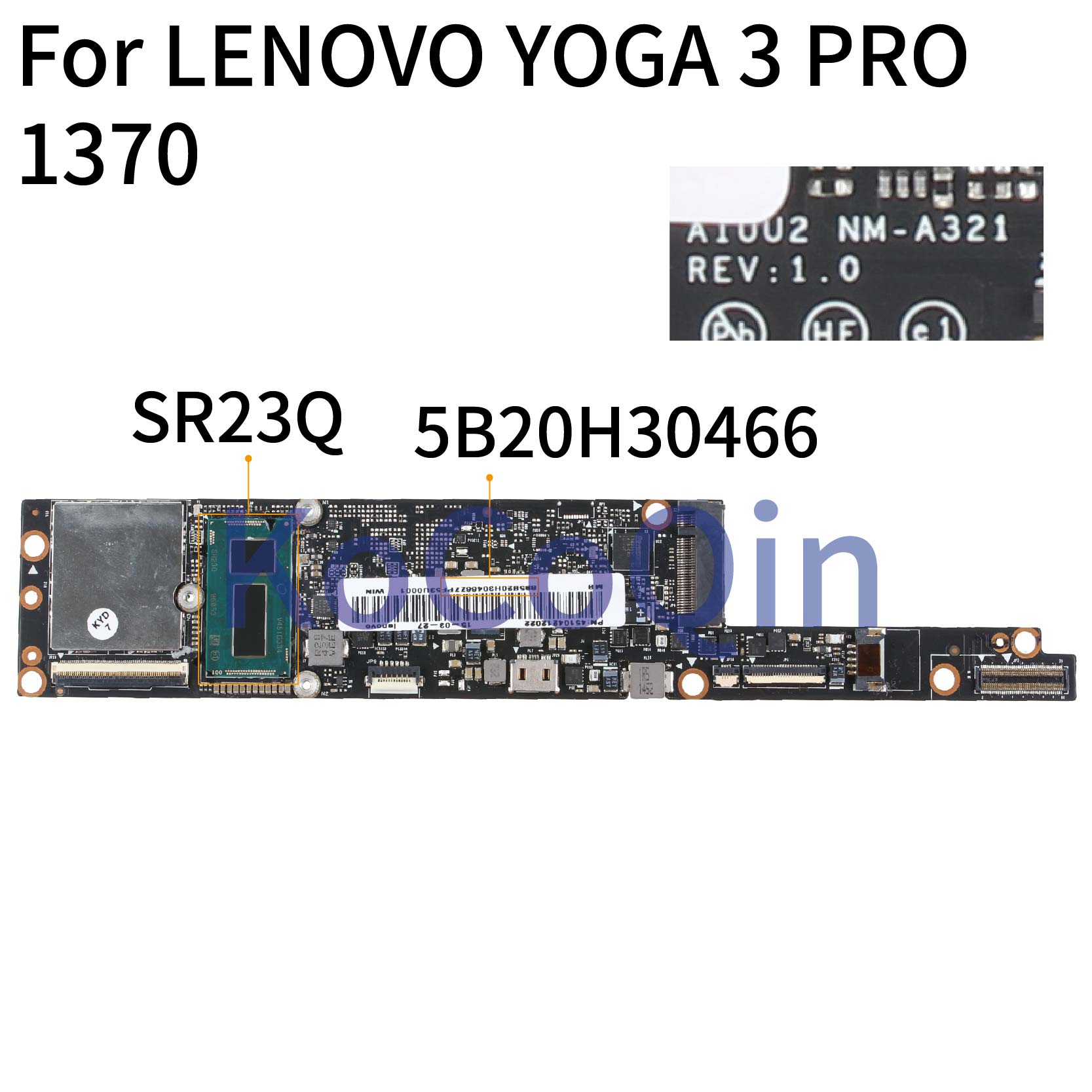 KoCoQin Laptop Motherboard For LENOVO YOGA 3 PRO 1370 Core M-5Y71 8GB Mainboard AIUU2 NM-A321 5B20H30466 SR23Q