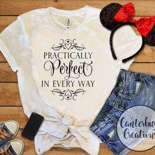 Женская футболка Mary Poppins, практически идеальная в каждом образе, футболка, цитата из фильма, футболки