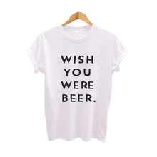 "Kick-ass ""Wish You Were Beer"" girlie / women's shirt"