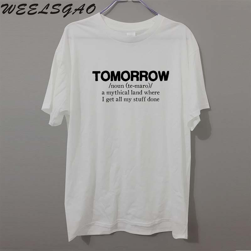 New Summer Tomorrow Sarcastic Humour Funny T Shirt Men Funny Cotton Short Sleeve T-shirt Tshirt camiseta