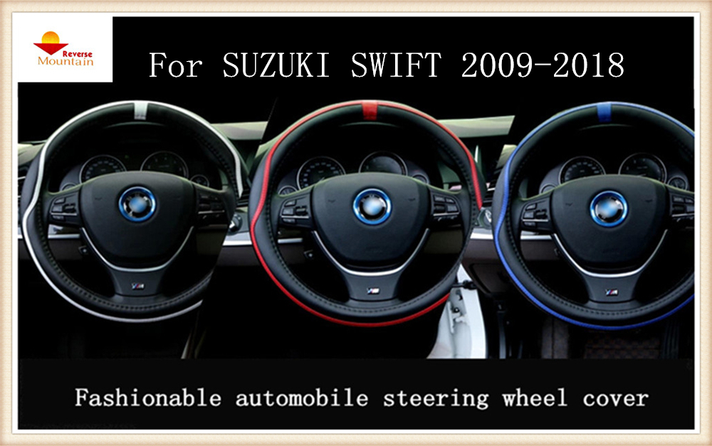 REVERSE MOUNTAIN Fashionable automobile steering wheel cover For SUZUKI SWIFT 2009-2018