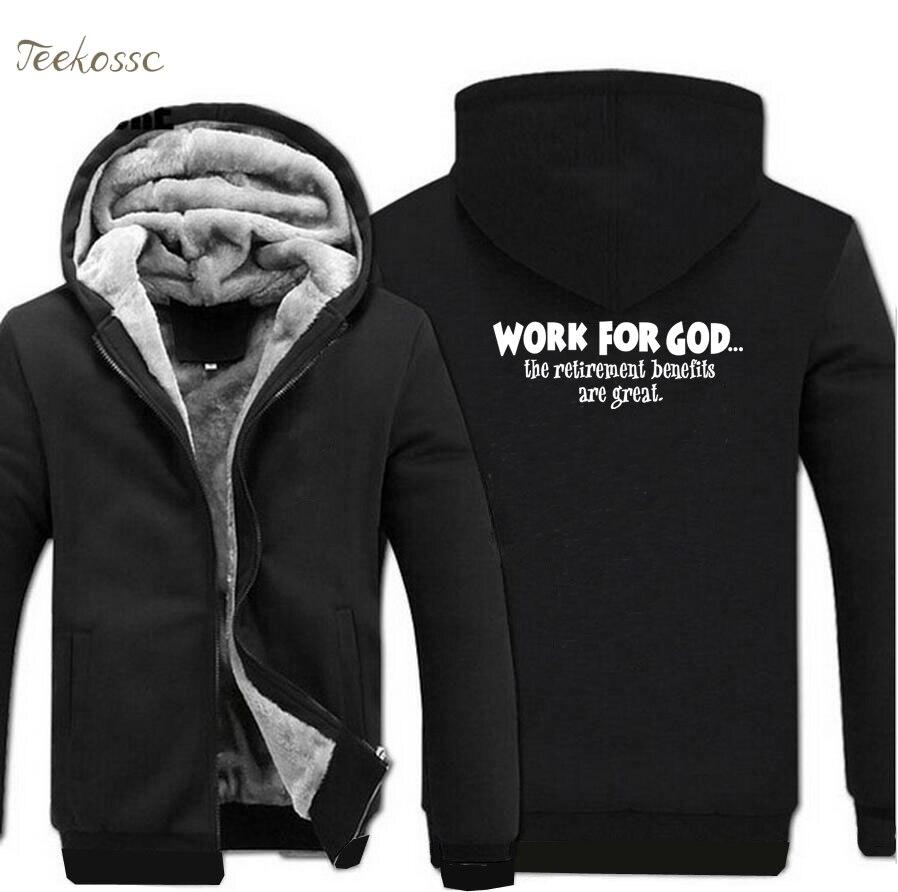 Work For God The Retirement Benefits Are Great Hoodies Men Letter Print Hoodie 2018 Winter Warm Fleece Zipper Sweatshirts Jacket