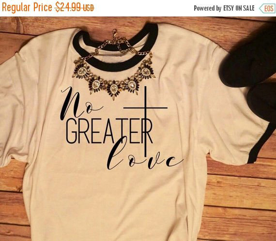 No Greater Love Cross Unisex T Shirt Valentines Day Shirt Women S
