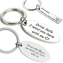 Drive Safe Keychains I Need You Here with Me Keychain for Dad Mom Son Husband Boyfriend Diver Thanks Giving Day Christmas Gift(China)