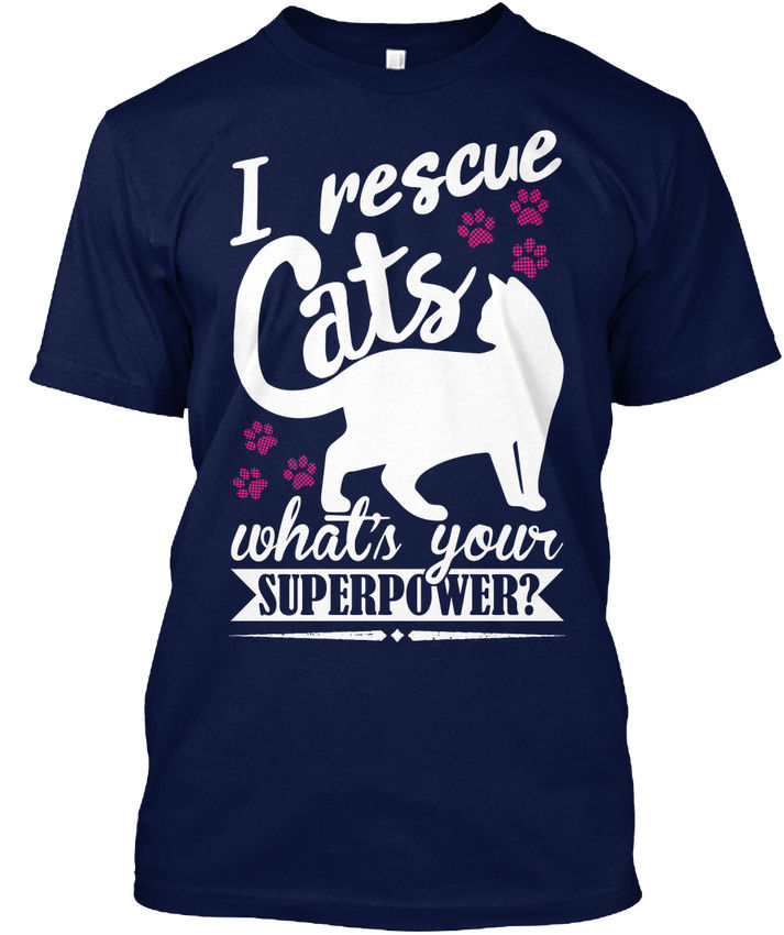 I Rescue Cats, Whats Your Superpower popular Tagless Tee T-Shirt ...