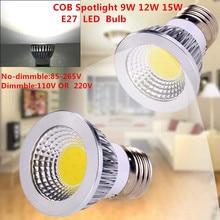 1 шт. новейший светодиодный COB E27 с регулируемой яркостью 9 Вт 12 Вт 15 Вт Светодиодный прожектор 110 В 220 В лампа теплый белый/холодный белый/чистый белый светодиодный светильник