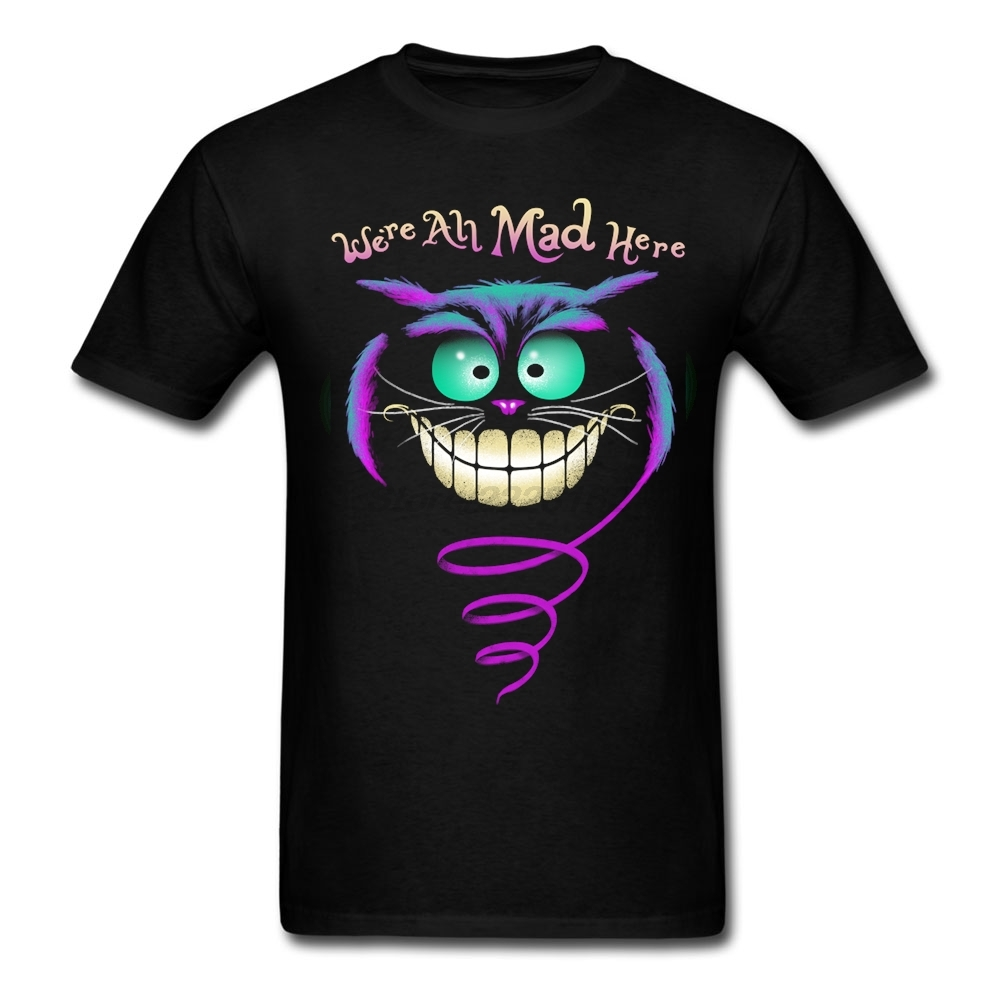 Were All Mad Here Mens Hot Sale Tee Shirts Casual man les Paques Gift Tee Shirts O-Neck Garment Shop