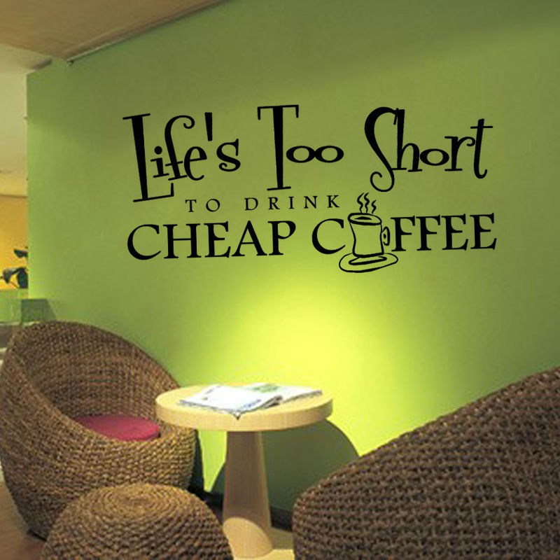 Dctop Life S Too Short To Drink A Cup Of Hot Coffee Wall Sticker For Coffee Shop Quotes Wall Decal For Living Room Home Decor Wall Stickers Aliexpress