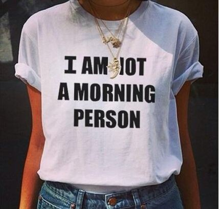 I am not a Morning Person Funny T shirt Men and Women Unisex Tops Summer Style Casual tees Camisas Chemise Plus Size
